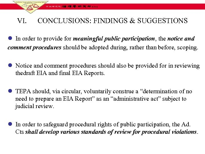 VI. CONCLUSIONS: FINDINGS & SUGGESTIONS l In order to provide for meaningful public participation,