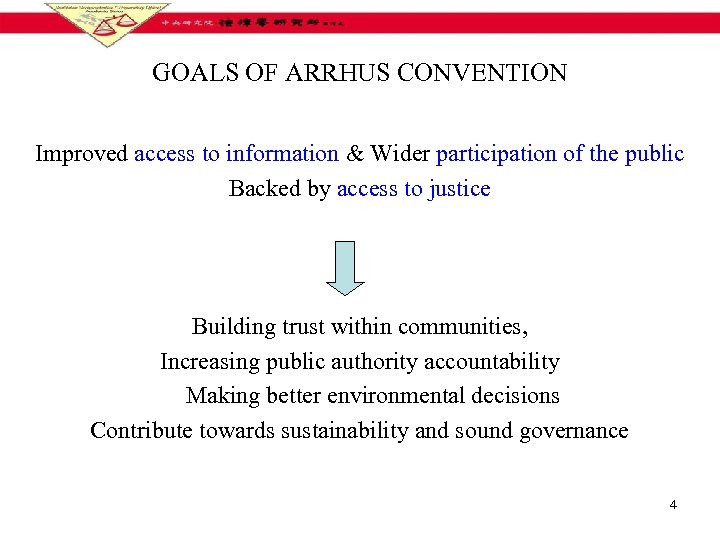 GOALS OF ARRHUS CONVENTION Improved access to information & Wider participation of the public