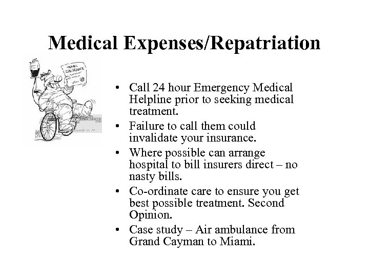 Medical Expenses/Repatriation • Call 24 hour Emergency Medical Helpline prior to seeking medical treatment.