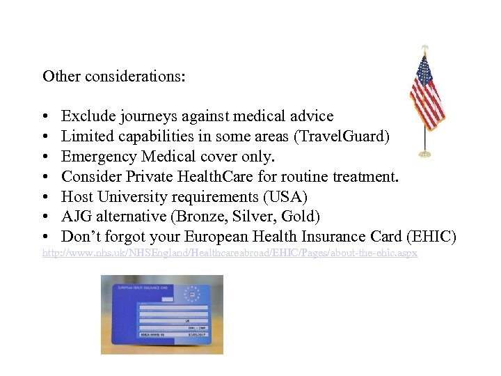 Other considerations: • • Exclude journeys against medical advice Limited capabilities in some areas