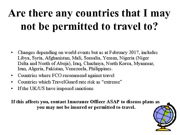 Are there any countries that I may not be permitted to travel to? •