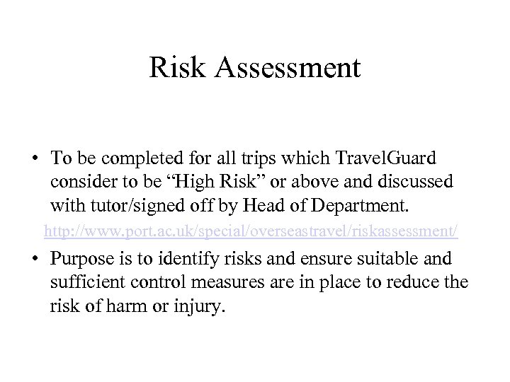 Risk Assessment • To be completed for all trips which Travel. Guard consider to