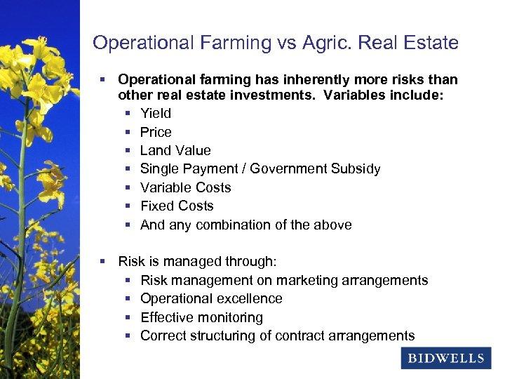 stewardship & prosperity Operational Farming vs Agric. Real Estate § Operational farming has inherently