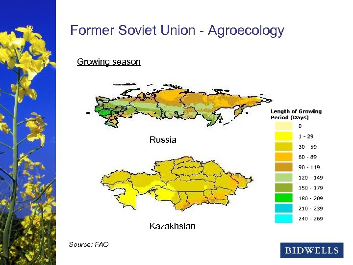 stewardship & prosperity Former Soviet Union - Agroecology Growing season Russia Kazakhstan Source: FAO