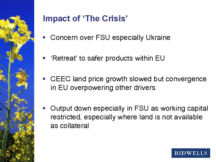 stewardship & prosperity Impact of 'The Crisis' § Concern over FSU especially Ukraine §