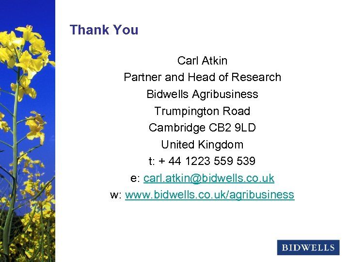 stewardship & prosperity Thank You Carl Atkin Partner and Head of Research Bidwells Agribusiness