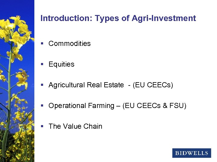 stewardship & prosperity Introduction: Types of Agri-Investment § Commodities § Equities § Agricultural Real