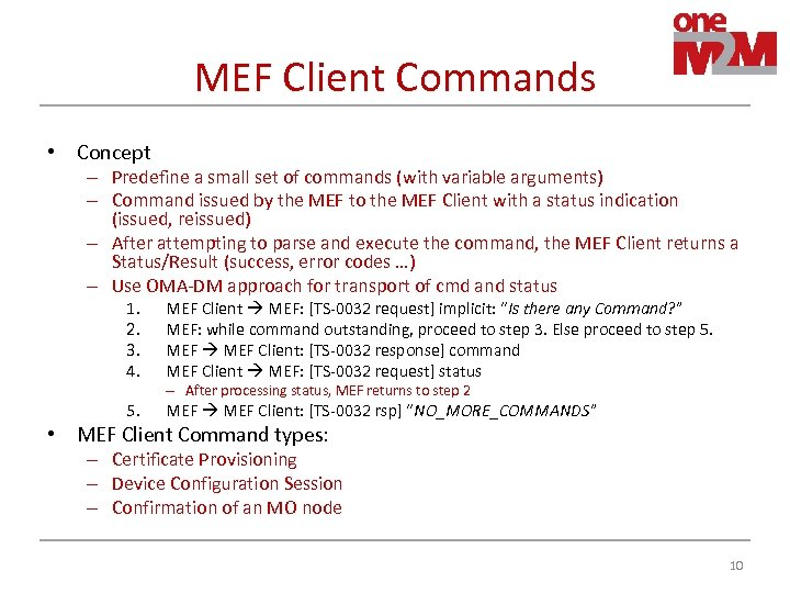 MEF Client Commands • Concept – Predefine a small set of commands (with variable