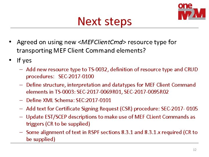 Next steps • Agreed on using new <MEFClient. Cmd> resource type for transporting MEF