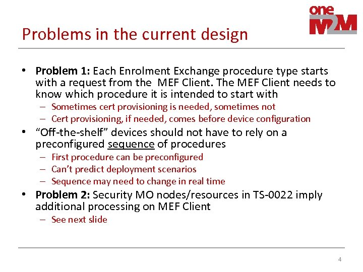 Problems in the current design • Problem 1: Each Enrolment Exchange procedure type starts