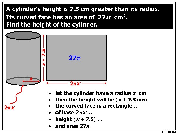 x + 7. 5 A cylinder's height is 7. 5 cm greater than its