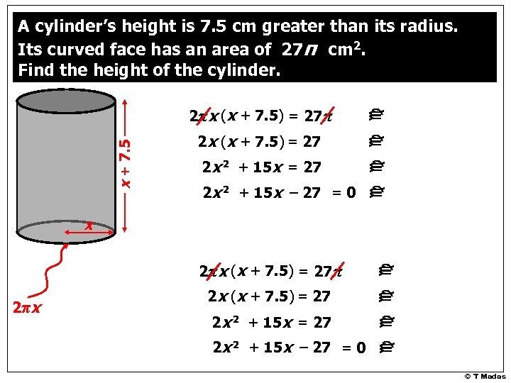 x + 7. 5 2πx (x + 7. 5) = 27π 2 x (x