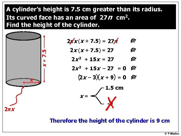 x + 7. 5 2πx (x + 7. 5) = 27π x 2 x