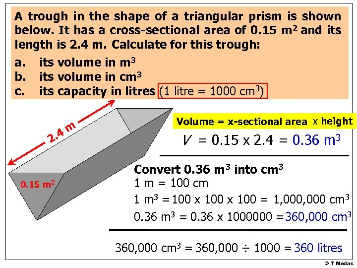 A trough in the shape of a triangular prism is shown below. It has