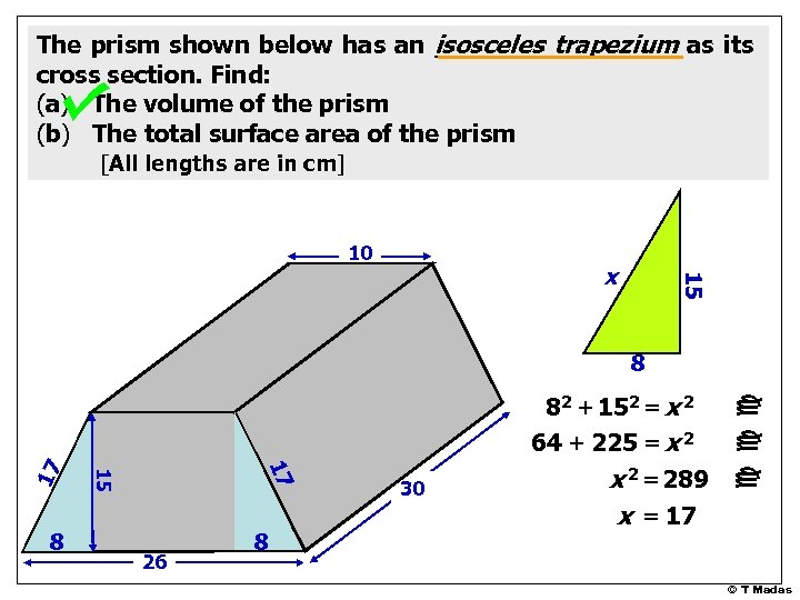 The prism shown below has an isosceles trapezium as its cross section. Find: (a)