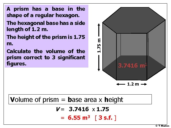 The height of the prism is 1. 75 m. Calculate the volume of the