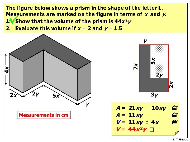 The figure below shows a prism in the shape of the letter L. Measurements