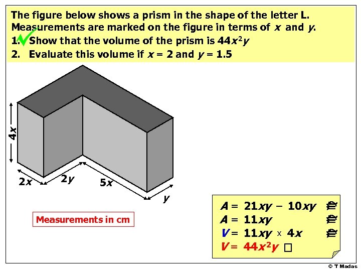 4 x The figure below shows a prism in the shape of the letter