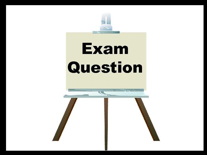 Exam Question © T Madas