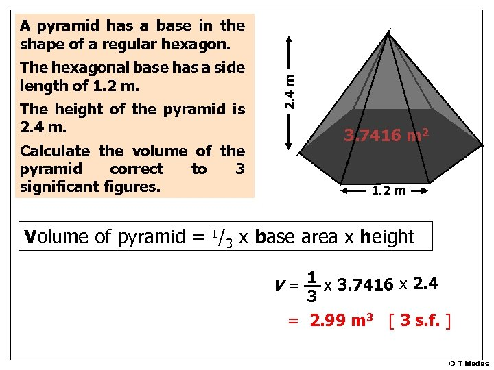 The hexagonal base has a side length of 1. 2 m. The height of