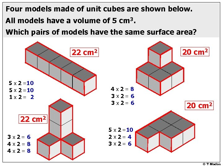 Four models made of unit cubes are shown below. All models have a volume