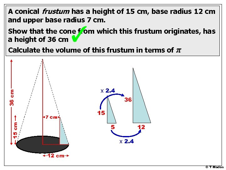A conical frustum has a height of 15 cm, base radius 12 cm and