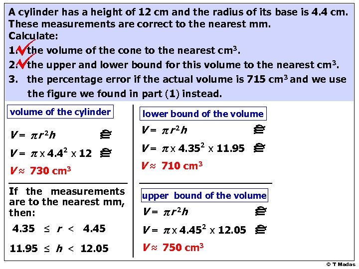 A cylinder has a height of 12 cm and the radius of its base