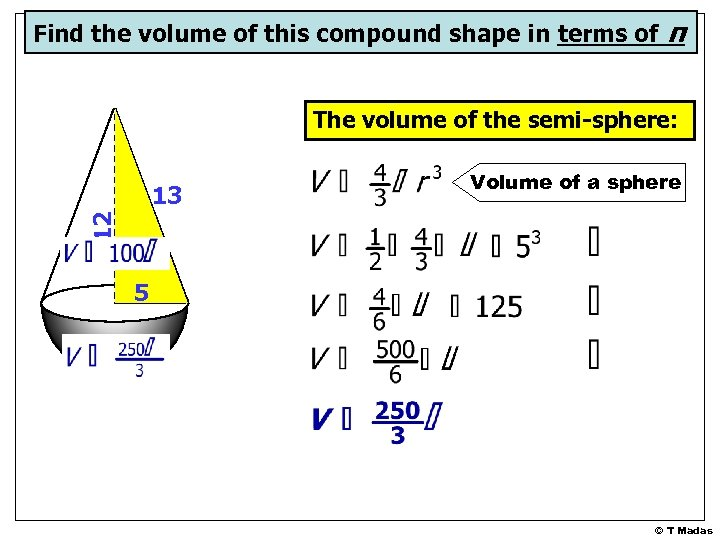 Find the volume of this compound shape in terms of π The volume of
