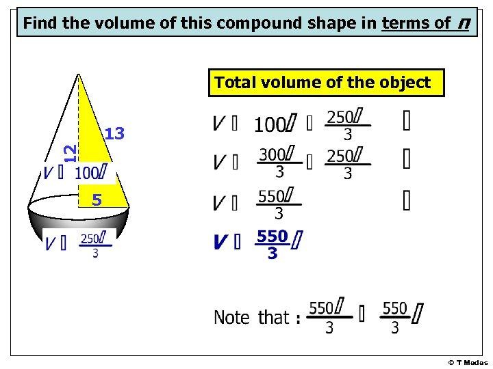 Find the volume of this compound shape in terms of π Total volume of