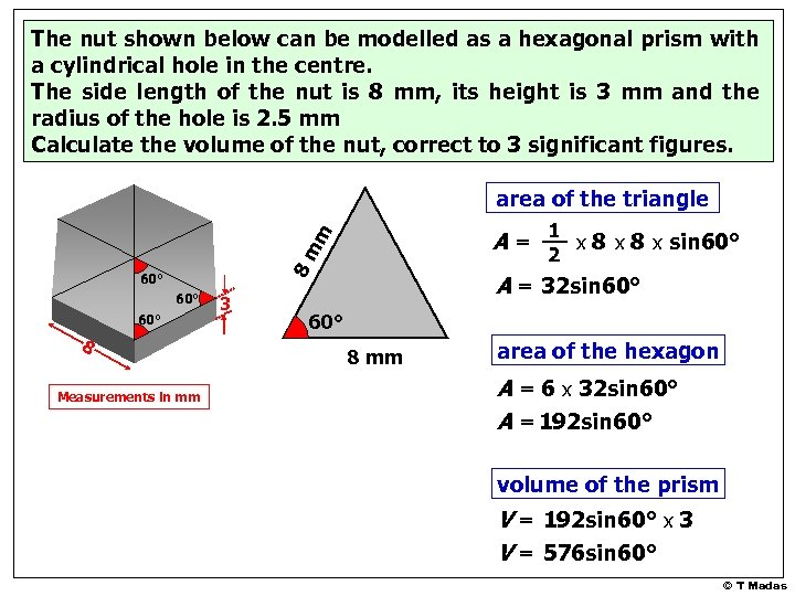 The nut shown below can be modelled as a hexagonal prism with a cylindrical