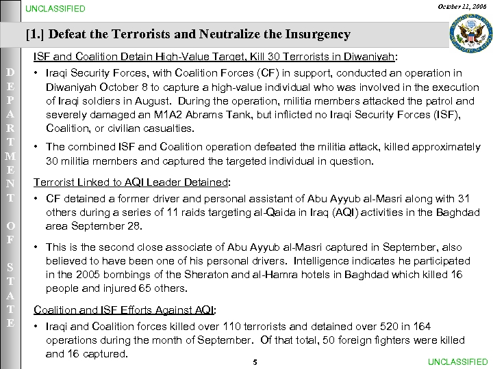 October 11, 2006 UNCLASSIFIED [1. ] Defeat the Terrorists and Neutralize the Insurgency D
