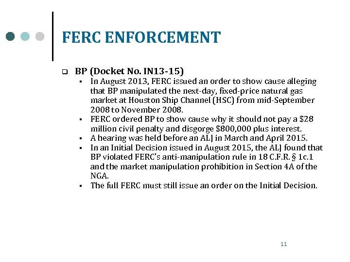 FERC ENFORCEMENT q BP (Docket No. IN 13 -15) § § § In August