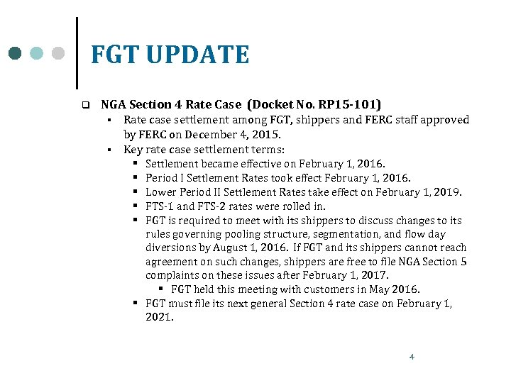 FGT UPDATE q NGA Section 4 Rate Case (Docket No. RP 15 -101) §
