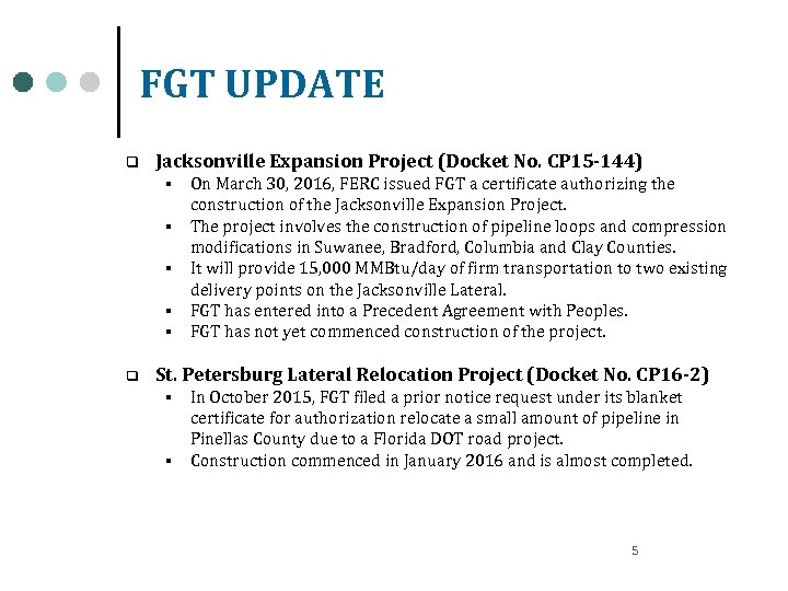 FGT UPDATE q Jacksonville Expansion Project (Docket No. CP 15 -144) § § §
