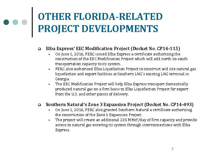 OTHER FLORIDA-RELATED PROJECT DEVELOPMENTS q Elba Express' EEC Modification Project (Docket No. CP 14
