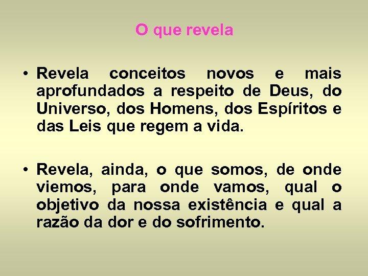 O que revela • Revela conceitos novos e mais aprofundados a respeito de Deus,