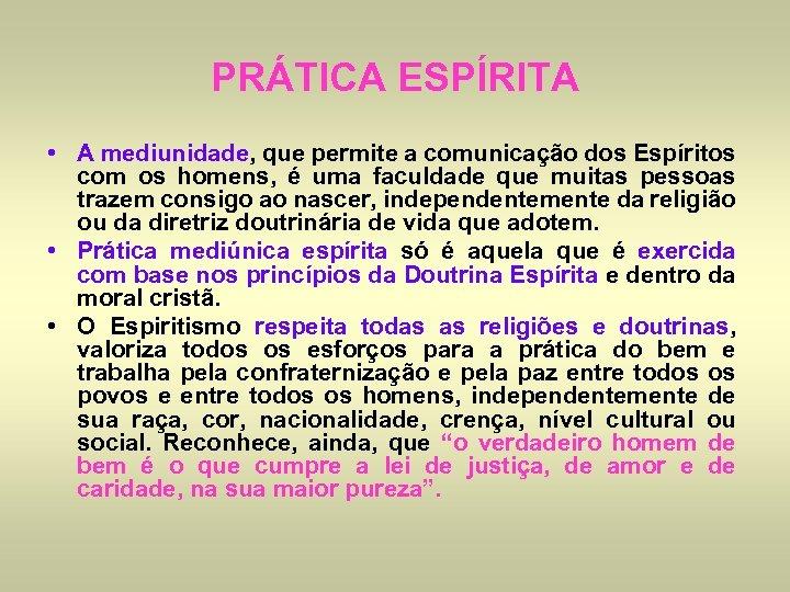 PRÁTICA ESPÍRITA • A mediunidade, que permite a comunicação dos Espíritos com os homens,