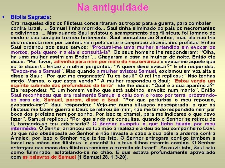 Na antiguidade • Bíblia Sagrada: Ora, naqueles dias os filisteus concentraram as tropas para