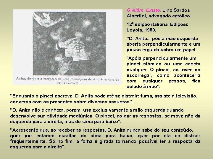 O Além Existe, Lino Sardos Albertini, advogado católico. 12ª edição italiana, Edições Loyola, 1989.