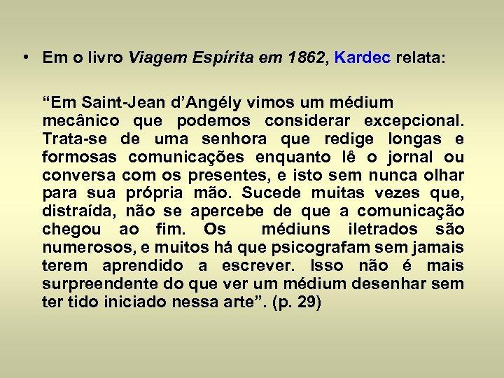 """• Em o livro Viagem Espírita em 1862, Kardec relata: """"Em Saint-Jean d'Angély"""