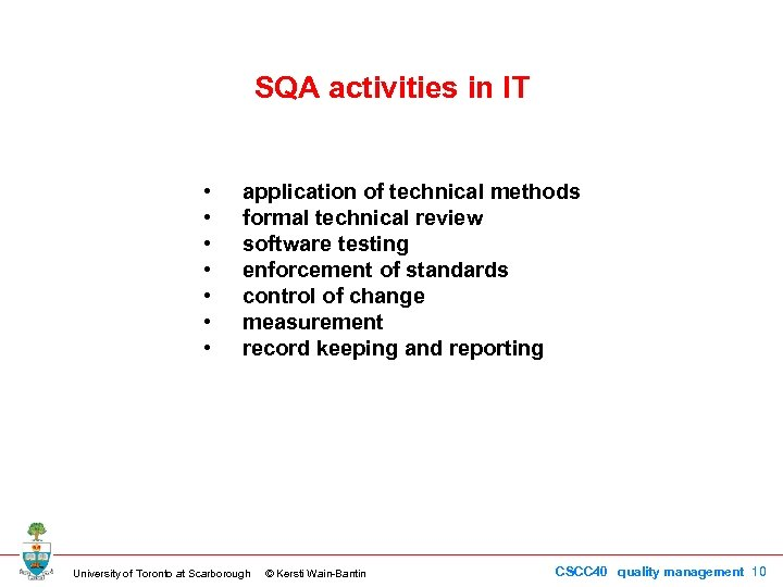 SQA activities in IT • • application of technical methods formal technical review