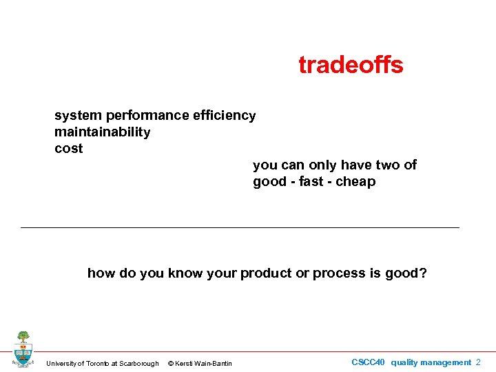 tradeoffs system performance efficiency maintainability cost you can only have two of good -
