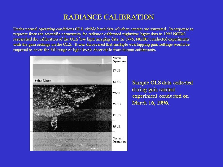 RADIANCE CALIBRATION Under normal operating conditions OLS visible band data of urban centers are