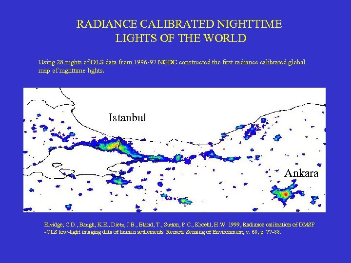 RADIANCE CALIBRATED NIGHTTIME LIGHTS OF THE WORLD Using 28 nights of OLS data from