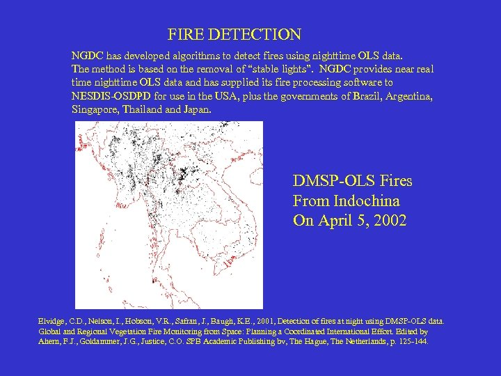 FIRE DETECTION NGDC has developed algorithms to detect fires using nighttime OLS data. The