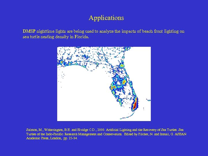 Applications DMSP nighttime lights are being used to analyze the impacts of beach front