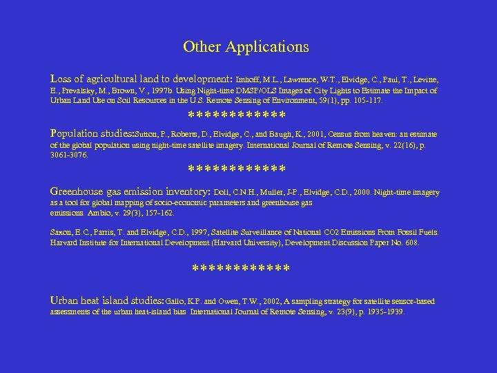 Other Applications Loss of agricultural land to development: Imhoff, M. L. , Lawrence, W.