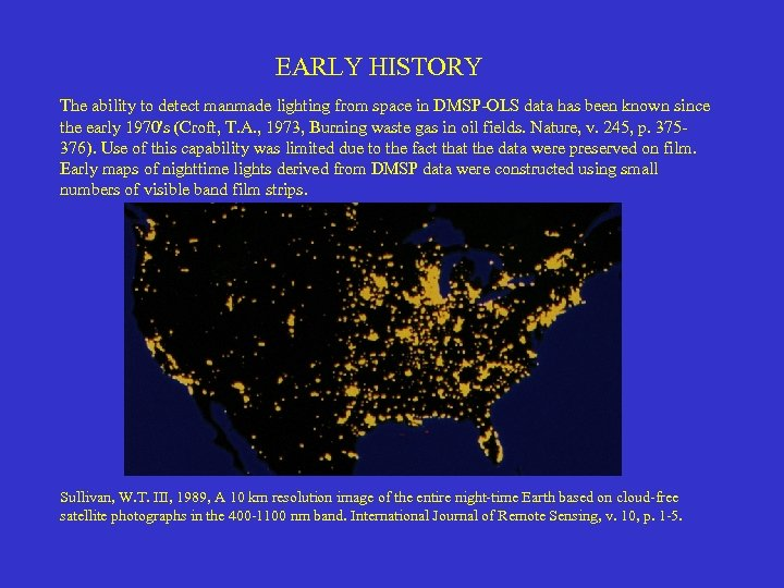 EARLY HISTORY The ability to detect manmade lighting from space in DMSP-OLS data has