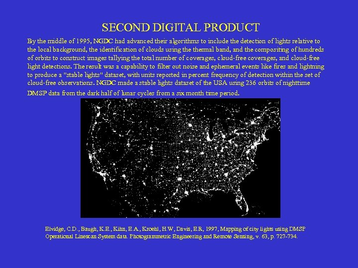 SECOND DIGITAL PRODUCT By the middle of 1995, NGDC had advanced their algorithms to