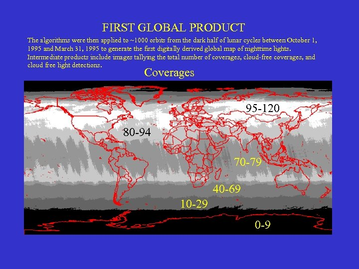 FIRST GLOBAL PRODUCT The algorithms were then applied to ~1000 orbits from the dark